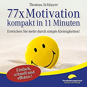77 x Motivation - kompakt in 11 Minuten Hörbuch