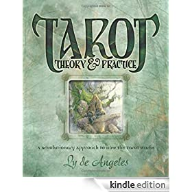 Tarot Theory and Practice: A Revolutionary Approach to How the Tarot Works