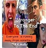 Stranger To The End - Everybody Is Running Away From Something. (Thoughtful Tales Series)