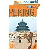 Peking und Umgebung: Mit Ming-Gräbern, Grosser Mauer und Chengde