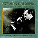 Szymon Goldberg: Non-Commercial Recordings, Vol. 1