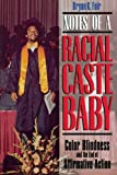 img - for Notes of a Racial Caste Baby: Color Blindness and the End of Affirmative Action (Critical America) book / textbook / text book