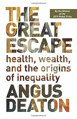 The Great Escape: Health, Wealth, and the Origins of Inequality ISBN-13 9780691165622