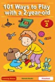 101 Ways to Play with a 2-year-old. Educational Fun for Toddlers and Parents (US version) (Learning Games) (English Edition)