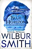 Wilbur Smith Blue Horizon (The Courtneys)