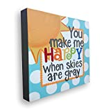 You Make Me Happy When Skies Are Gray: Kids Home Decor Canvas Wall Art for Playroom, School, or Daycare