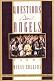 Questions About Angels: Poems (The National Poetry Series) (0688107311) by Collins, Billy