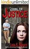 Looking for Justice: Christian Contemporary Romance with Suspense (Dangerous Series Book 0)