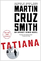 Tatiana: An Arkady Renko Novel (Arkady Renko Novels)