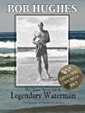 img - for Bob Hughes - The True Story of A Legendary Waterman book / textbook / text book