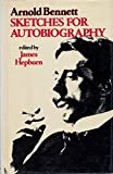 Sketches for Autobiography (0049280414) by Arnold Bennett