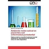 Ambiente redox salival en pacientes con enfermedad periodontal: Estrés oxidativo y la enfermedad periodontal inflamatoria...