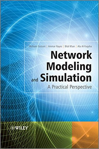 Network Modeling and Simulation: A Practical Perspective, by Mohsen Guizani, Ammar Rayes, Bilal Khan, Ala Al-Fuqaha