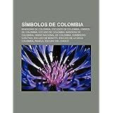 S Mbolos de Colombia: Banderas de Colombia, Escudos de Colombia, Himnos de Colombia, Escudo de Colombia, Bandera...