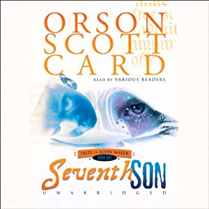 Seventh Son: Tales of Alvin Maker, Book 1 | [Orson Scott Card]