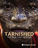 img - for Tarnished: The True Cost of Gold book / textbook / text book