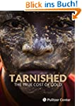 Tarnished: The True Cost of Gold (Eng...
