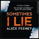 Sometimes I Lie Hörbuch von Alice Feeney Gesprochen von: Stephanie Racine