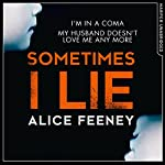 Sometimes I Lie | Alice Feeney