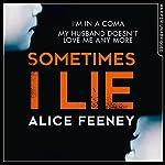 Sometimes I Lie | Alice Feeney