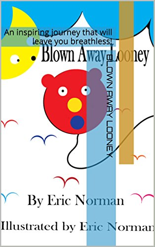 Blown Away Looney: An inspiring journey that will leave you breathless! PDF
