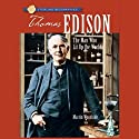 Sterling Biographies: Thomas Edison: The Man Who Lit Up the World