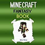 Minecraft Fantasy: Minecraft Fantasy Book About a Minecraft Elf | Billy Miner