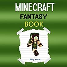 Minecraft Fantasy: Minecraft Fantasy Book About a Minecraft Elf (       UNABRIDGED) by Billy Miner Narrated by Adam Caughern