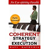 COHERENT STRATEGY AND EXECUTION: An Eye-opening Parable about Transforming Leadership &Management; Perspectives