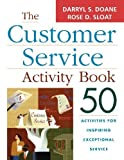 img - for The Customer Service Activity Book: 50 Activities for Inspiring Exceptional Service by Doane, Darryl S., Sloat, Rose D. (2005) Paperback book / textbook / text book