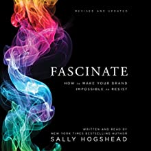 Fascinate, Revised and Updated: How to Make Your Brand Impossible to Resist Audiobook by Sally Hogshead Narrated by Sally Hogshead