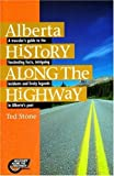 img - for Alberta History Along the Highway book / textbook / text book