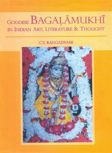 Goddess Bagalamukhi in Indian Art, Literature and Thought