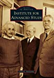 Institute for Advanced Study (Images of America Series)