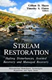 img - for Stream Restoration: Halting Disturbances, Assisted Recovery and Managed Recovery (Environmental Remediation Technologies, Regulations and Safety) book / textbook / text book