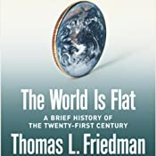 The World Is Flat: A Brief History of the 21st Century | [Thomas L. Friedman]