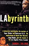 img - for LAbyrinth: A Detective Investigates the Murders of Tupac Shakur and Notorious B.I.G., the Implication of Death Row Records' Suge Knight, and the Origins of the Los Angeles Police Scandal book / textbook / text book