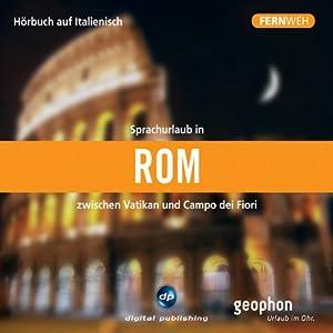 Fernweh: Sprachurlaub in Rom Hörbuch