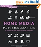 Home Media - PC, TV & Hi-Fi vernetzen...
