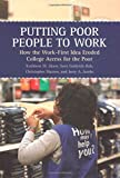 img - for Putting Poor People to Work: How the Work-First Idea Eroded College Access for the Poor book / textbook / text book