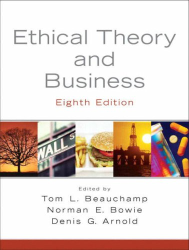 Ethical Theory and Business (8th Edition)