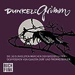 Dunkelgrimm: Die 30 dunkelsten Märchen der Brüder Grimm |  Brüder Grimm