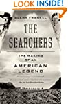 The Searchers: The Making of an Ameri...