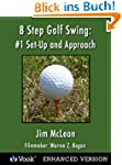 8 Step Golf Swing: #1 Set-Up and Appr...