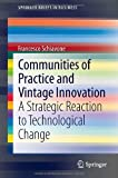 img - for Communities of Practice and Vintage Innovation: A Strategic Reaction to Technological Change (SpringerBriefs in Business) book / textbook / text book