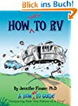 How NOT to RV; The Rvers Guide to RVi...