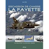 Escadron de chasse La Fayette 1916-2011
