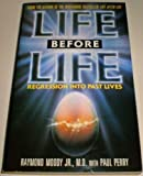 Life Before Life: Regression into Past Lives (0330317253) by Moody, Raymond A.