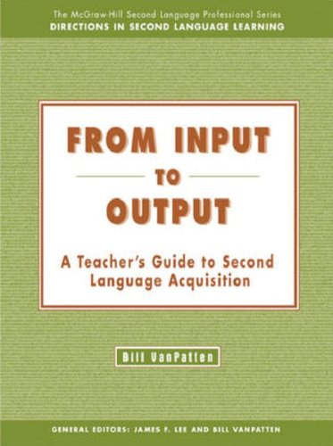 From Input to Output:  A Teacher's Guide to Second...