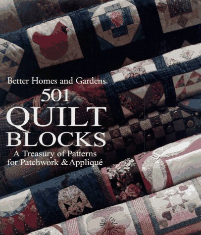 By Author Better Homes and Gardens 501 Quilt Blocks: A Treasury of Patterns for Patchwork & Applique (English Language)